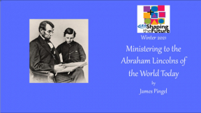 Ministering to the Abraham Lincolns of the World Today