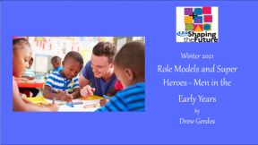 Role Models and Super Heroes - Men in the Early Years