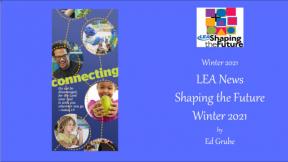 LEA News Shaping the Future Winter 2021