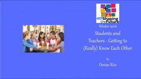 Students and Teachers - Getting to (Really) Know Each Other