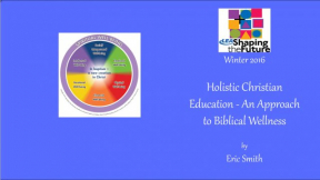 Holistic Christian Education - An Approach to Biblical Wellness