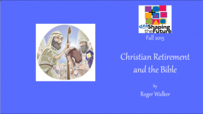 Christian Retirement and the Bible