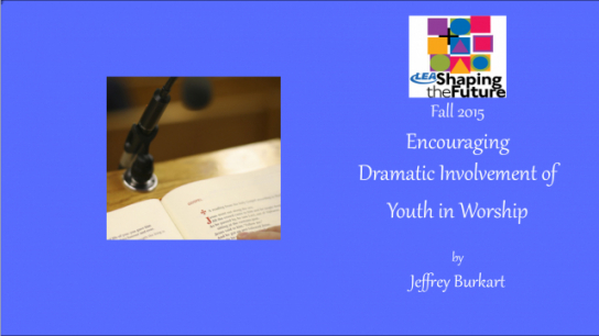 Encouraging Dramatic Involvement of Youth in Worship