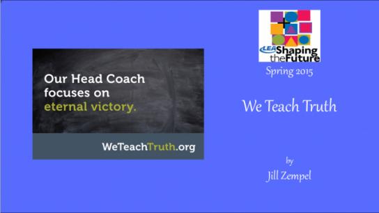 We Teach Truth
