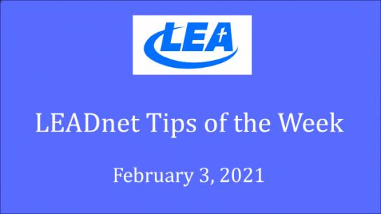 LEADnet Tips of the Week - February 3, 2021