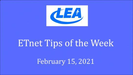 ETnet Tips of the Week - February 15, 2021