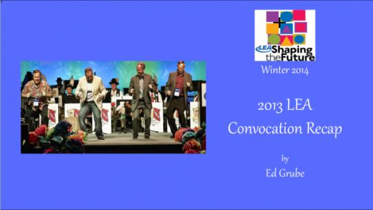 2013 LEA Convocation Recap