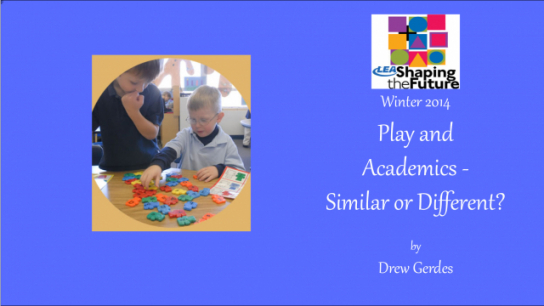 Play and Academics - Similar or Different