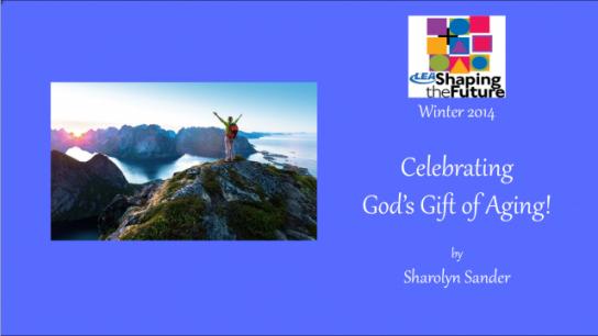 Celebrating God's Gift of Aging!